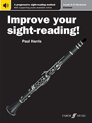 Improve Your Sight-Reading! Clarinet, Levels 6-8 (Advanced): A Progressive Sight-Reading Method, Book & Online Audio (Faber Edition: Improve Your Sight-Reading)