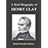 A Brief Biography of Henry Clay