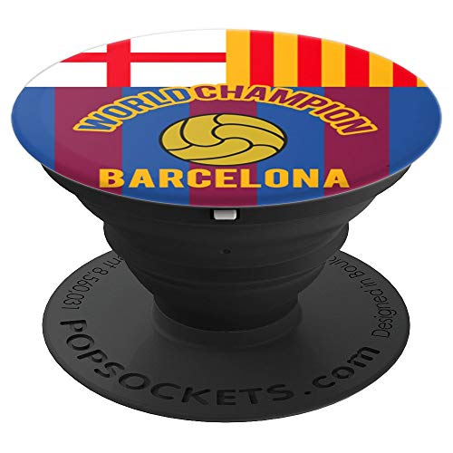 Soccer Fan Barcelona champions of the world - PopSockets Grip and Stand for Phones and Tablets