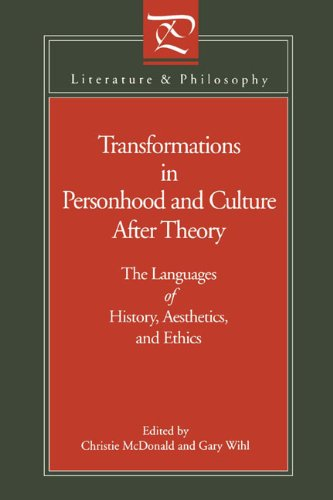 Transformations in Personhood and Culture After Theory: The Languages of History, Aesthetics, and Ethics (Literature & Philosophy) (Literature and Philosophy)