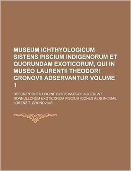 Book Museum ichthyologicum sistens piscium indigenorum et quorundam exoticorum, qui in museo Laurentii Theodori Gronovii adservantur Volume 1: ... exoticorum Piscium icones aeri incisae
