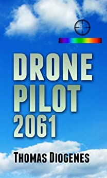 Drone Pilot 2061 by [Diogenes, Thomas]