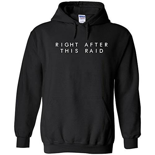 (Right After This Raid White Logo Hoodie Video Games Pro Gamer eSports Shooter Game Funny Jumper Pullover Hooded Fleece Sweatshirt Adult Humor Joke Hood)