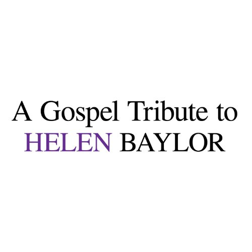 A Gospel Tribute To Helen Baylor