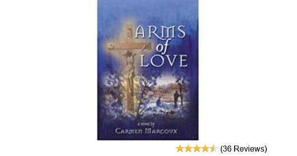 Arms of love carmen marcoux