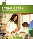 The Living Series Eating Green Organic Foods and Cooking