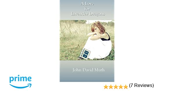 A Love for Lavender Dragons: John David Muth: 9780692644805 ...
