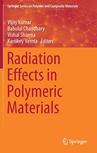 - Radiation Effects in Polymeric Materials (Springer Series on Polymer and Composite Materials)