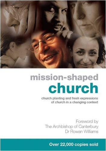 Mission-Shaped Church: Church Planting and Fresh Expressions of Church in a Changing Context pdf epub