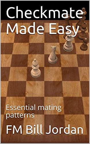 Checkmate Made Easy: Essential mating patterns (Chess Concepts Made Easy) 41ekCMiCOmL