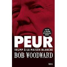 Peur - Trump à la Maison Blanche (French Edition)