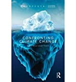 img - for [(Confronting Climate Change)] [Author: Constance Lever-Tracy] published on (May, 2011) book / textbook / text book