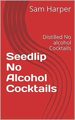Seedlip No Alcohol Cocktails: Distilled No alcohol Cocktails Hospitality