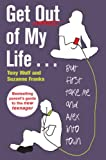 img - for Get Out of My Life: But First Take Me and Alex into Town book / textbook / text book