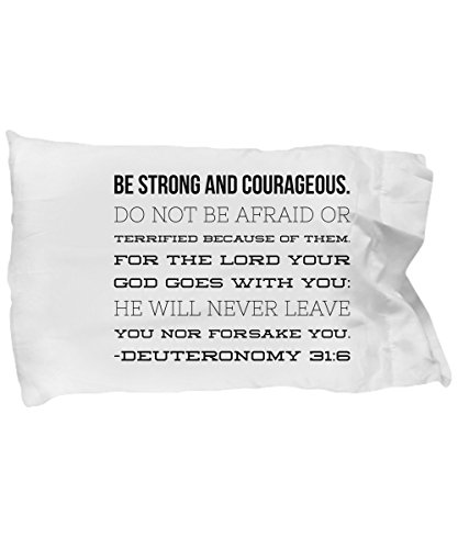 Bible Verse Pillow – Deuteronomy 31 6 Pillow Case: ''Be Strong And Courageous. Do Not Be Afraid Or Terrified...''; Christian Pillowcase; Inspirational Gift No. 4 by Creative Commodities