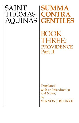 Summa Contra Gentiles: Book Three: Providence: Part