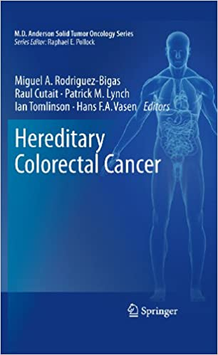Amazon Com Hereditary Colorectal Cancer Md Anderson Solid Tumor Oncology Series Book 5 Ebook Rodriguez Bigas Miguel A Cutait Raul Lynch Patrick M Tomlinson Ian Vasen Hans F A Kindle Store