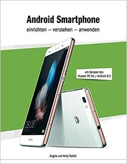 Android Smartphone einrichten - verstehen - anwenden: am Beispiel ...
