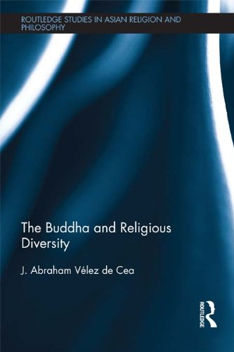 The Buddha and Religious Diversity (Routledge Studies in Asian Religion and Philosophy) Pdf