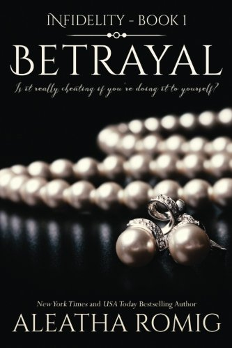 Betrayal (Infidelity) (The Best Erotic Fiction)