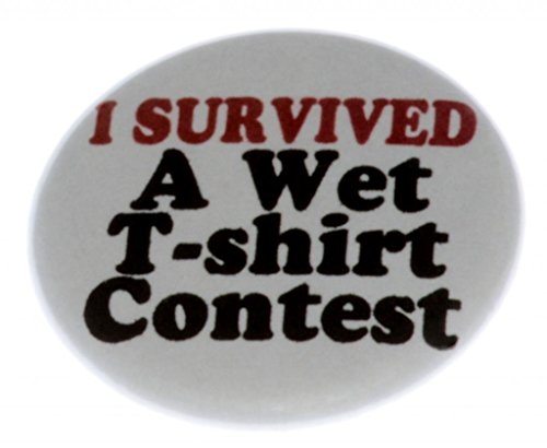 I Survived A Wet T-shirt Contest 2.25