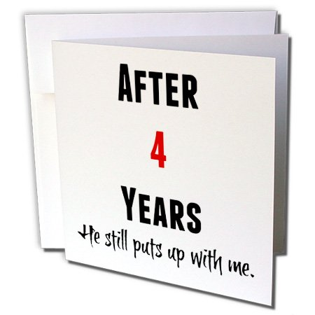 Price comparison product image Xander funny quotes - After 4 Years He Still Puts Up With Me, Black And Red Letters - Greeting Cards-6 Greeting Cards with envelopes (gc_213464_1)