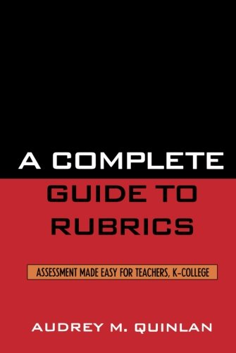Download A Complete Guide to Rubrics: Assessment Made Easy for Teachers, K-College ebook