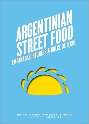 Argentinian Street Food: Empanadas, helados and dulce de leche by Enrique Zanoni (3-Jul-2014) Hardcover Hardcover – 1600