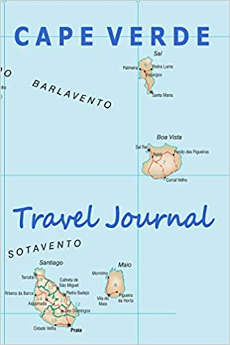 Cape Verde Travel Journal (Map-themed Travel Diaries): Noon ...