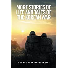 More Stories of Life and Tales of the Korean War