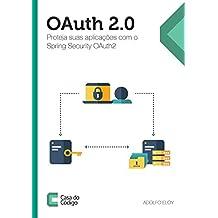 OAuth 2.0: Proteja suas aplicações com o Spring Security OAuth2 (Portuguese Edition)