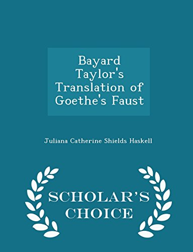 Bayard Taylor's Translation of Goethe's Faust - Scholar's Choice Edition