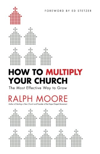 How To Multiply - How to Multiply Your Church: The Most Effective Way to Grow