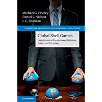 Global Shell Games: Experiments in Transnational Relations, Crime, and Terrorism (Cambridge Studies in International Relations Book 128) (English Edition)