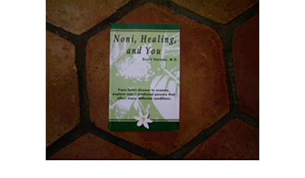 Noni, Healing, and You Paperback – 2001