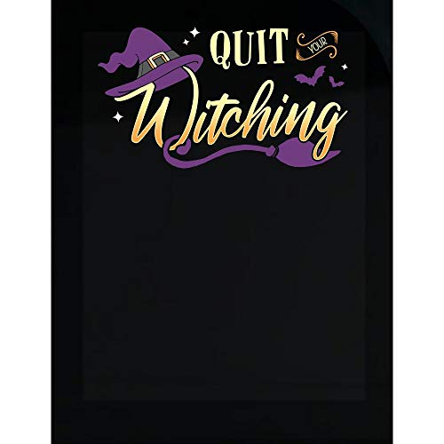 Halloween Witch Quote Funny Quit Your Witching - Transparent Sticker