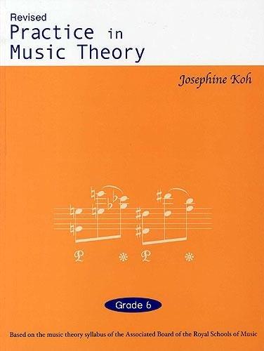 Josephine Koh: Practice in Music Theory Grade 6: 9789810566111 ...
