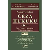 Nazari ve Tatbiki Ceza Hukuku Cilt I (Ciltli): Giriş, Tarihçe, Kaynaklar, TCK'nın Uygulanması