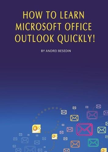 How to Learn Microsoft Office Outlook Quickly!
