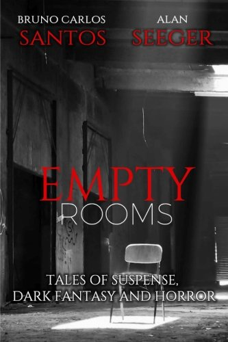 Empty Rooms: Tales of Horror, Mystery and Dark Fantasy