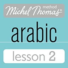 Michel Thomas Beginner Arabic, Lesson 2 Speech by Jane Wightwick, Mahmoud Gaafar Narrated by Jane Wightwick, Mahmoud Gaafar