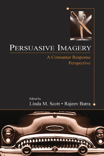 Persuasive Imagery: A Consumer Response Perspective (Advertising and Consumer Psychology) Pdf