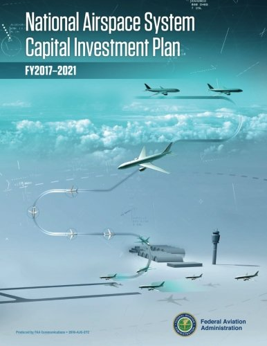Download National Airspace System Capital Investment Plan: FY 2017-2021 pdf