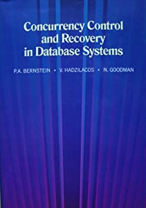 Concurrency Control and Recovery in Database Systems Philip Bernstein, Vassos Radzilacos and Vassos Hadzilacos