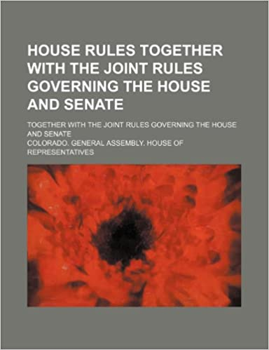 Book House Rules Together With the Joint Rules Governing the House and Senate: Together With the Joint Rules Governing the House and Senate