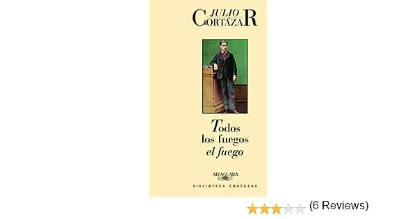 Amazon todos los fuegos el fuego spanish edition ebook amazon todos los fuegos el fuego spanish edition ebook julio cortzar kindle store fandeluxe Gallery