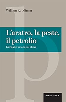 aratro, la peste e il petrolio: L'impatto umano sul clima (Italian