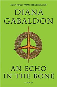 An Echo in the Bone: A Novel (Outlander, Book 7) by [Gabaldon, Diana]