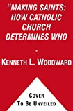 Making Saints, Kenneth L. Woodward, 0671747436