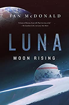 Luna: Moon Rising Hardcover – March 19, 2019 by Ian McDonald